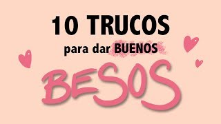 TOP 10 TRUCOS para dar besos en los labios y la boca | Gina Tost