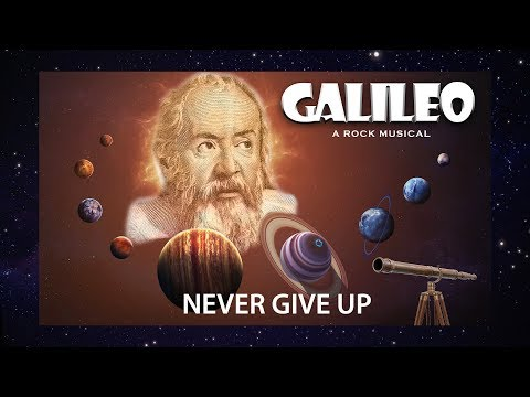 GALILEO THE MUSICAL - TRACK 9 - NEVER GIVE UP