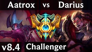 AATROX vs DARIUS (TOP) // Korea Challenger // Patch 8.4