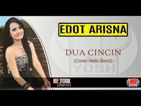 DUA CINCIN (Cover Hello) - EDOT ARISNA... Terbaru...