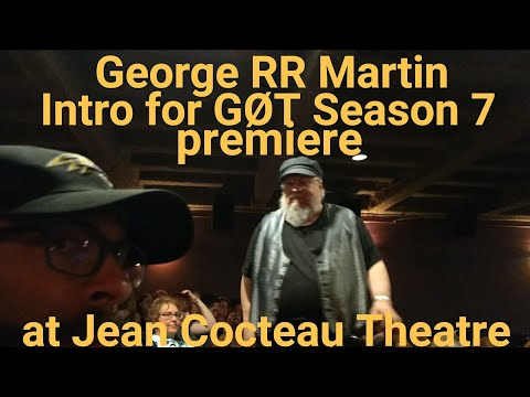 George RR Martin intro for Game of Thrones premiere season 7 at his Jean Cocteau Theatre ♥