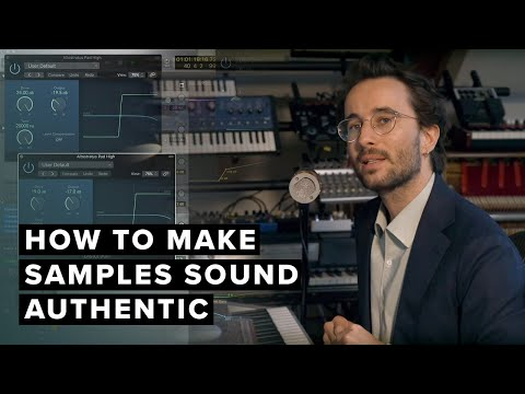 How To Make Samples Sound Authentic