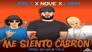 Nove Ft Jon Z, Lyan - Me Siento Cabron (Oficial Remix)