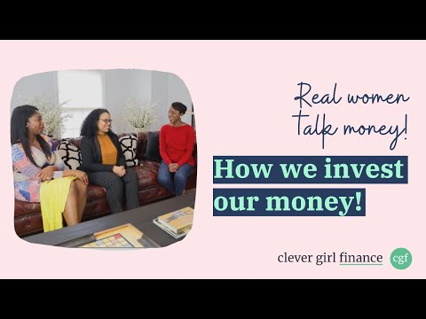 How We Invest Our Money: Real Women Discuss Investing to Build REAL Wealth