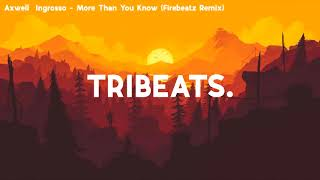 Скачать Axwell Ingrosso More Than You Know Firebeatz Rework