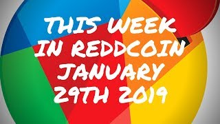 THIS WEEK IN REDDCOIN January 29th 2019