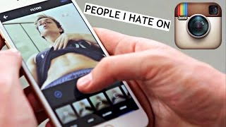 10 PEOPLE I HATE ON INSTAGRAM