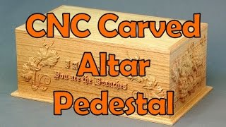 Making A Cnc Carved Altar Pedestal: Andrew Pitts-furnituremaker