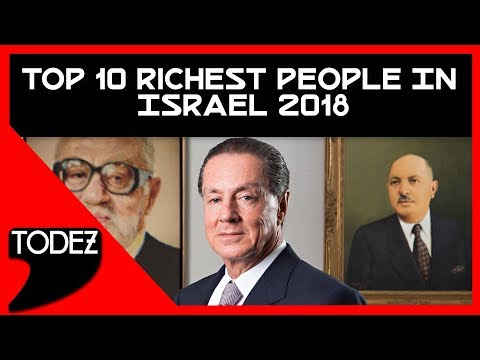 Top 10 Richest People In Israel 2018