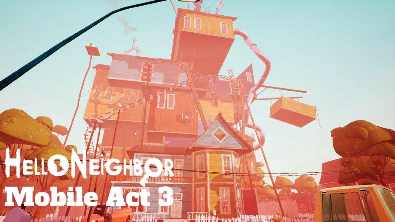 Hello Neighbor Mobile Act 3 Part 1