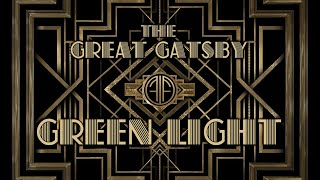 Craig Armstrong & The xx (The Great Gatsby) — Green Light [Extended] (30 Min.)