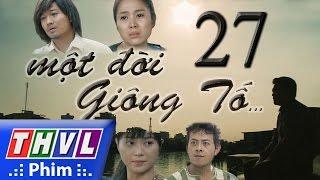 THVL | Một đời giông tố - Tập 27