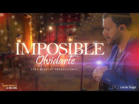 Lucas Sugo - Imposible Olvidarte (Video Oficial)   Cumbia