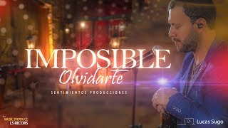 Lucas_Sugo_-_Imposible_olvidarte