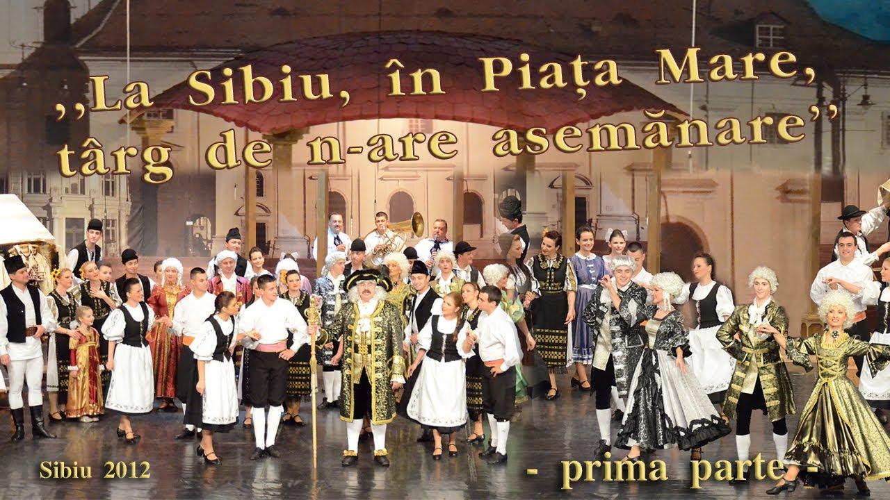 Spectacol de teatru, muzică și dans ,,La Sibiu, în Piața Mare, Târg de n-are asemănare''