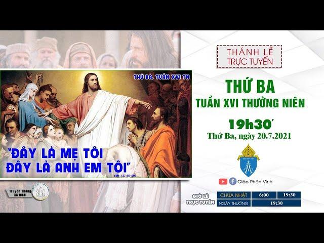 🔴Trực Tuyến Thánh Lễ:  THỨ BA XVI THƯỜNG NIÊN | 19h30', ngày 20.7.2021| Giáo Phận Vinh