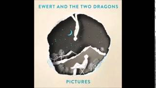 Ewert and The Two Dragons - Pictures