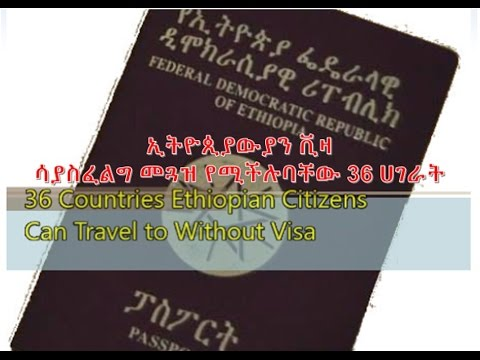 36 Countries Ethiopian Citizens Can Travel To Without Visa