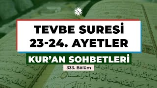 Kur'an Sohbetleri | TEVBE SURESİ 23-24. AYETLER
