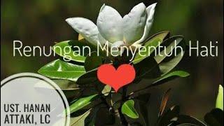 Download lagu Ust Hanan Attaki Renungan Menyentuh Hati MP3