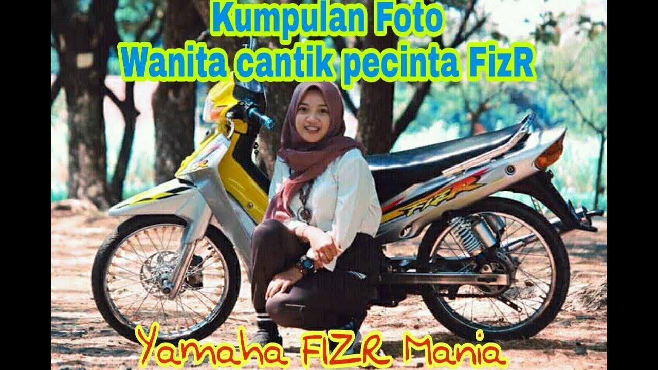Yamaha Fizr Kumpulan Foto Wanita Cantik Pecinta Fizr Youtube