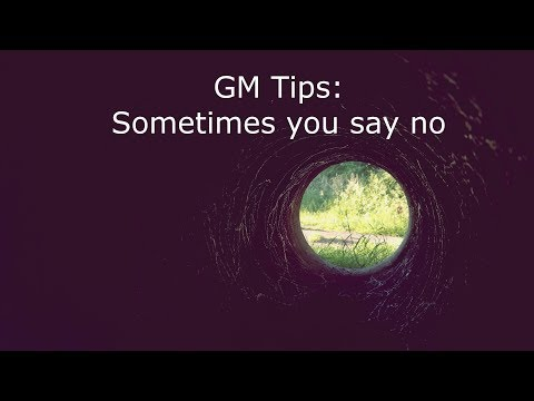 GM Tips: Sometimes You Say No