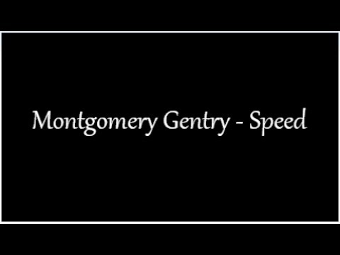 Speed - Montgomery Gentry (Lyrics)
