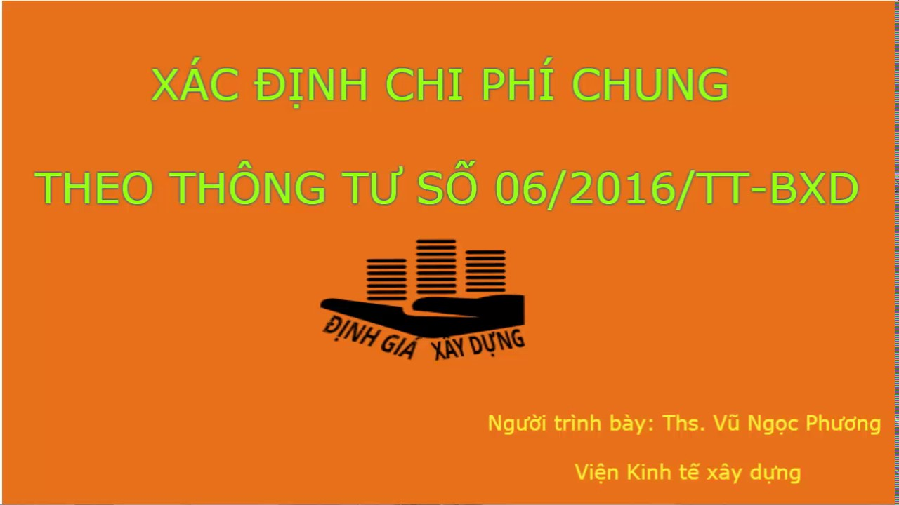 (Dự toán) XÁC ĐỊNH CHI PHÍ CHUNG THEO THÔNG TƯ 06/2016/TT-BXD