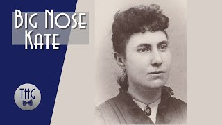 Big Nose Kate, more than Doc Holliday's woman