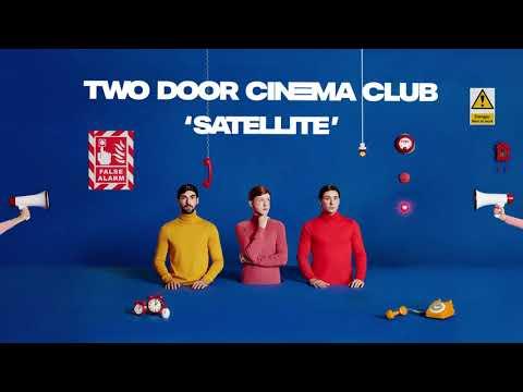 Two Door Cinema Club - Satellite [Album Version Audio] Mp3