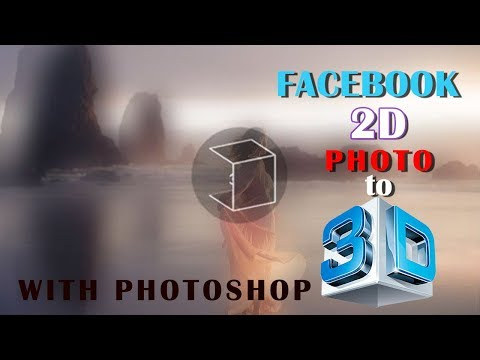 How to Create 2D to 3D facebook photos with Photoshop, layered graphics, and a Depth Map