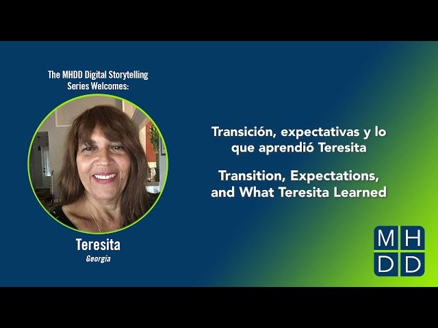 MHDD Digital Storytelling Series: Teresita's Story