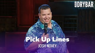 Pick Up Lines And Bad Advice. Josh Novey