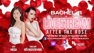 🔥Livestream - After The Rose - TẬP 7 - EP 7🔥