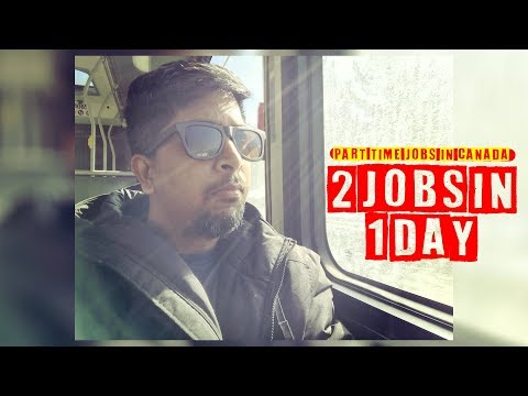 2 Jobs 1 Day (Part Time Jobs in Canada)