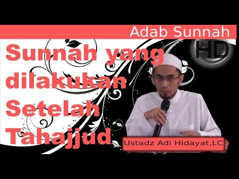 Sunnah Setelah Sholat Tahajjud - Ustadz Adi Hidayat,Lc