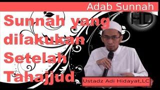 Sunnah Setelah Sholat Tahajjud Ustadz Adi Hidayat Lc