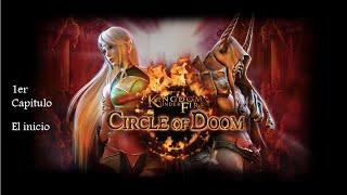 Kingdom under Fire Circle of Doom | episodio 1 El comienzo de una gran aventura!!