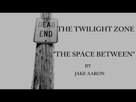 THE SPACE BETWEEN (TWILIGHT ZONE FAN FILM)