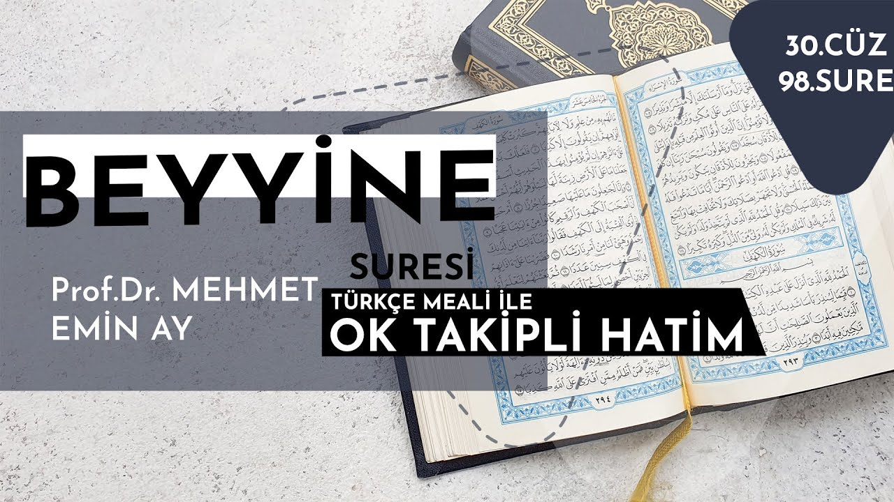 Beyyine Suresi - Mehmet Emin Ay (Türkçe Meali ile Ok Takipli Hatim Tek Parça)