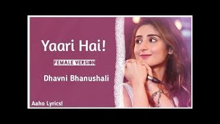 Yaari Hai Female Version Lyrics - Dhavni Bhanushali | Tony kakkar | 2019