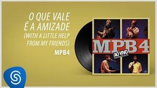 Baixar MPB4 - O Que Vale É a Amizade (Álbum
