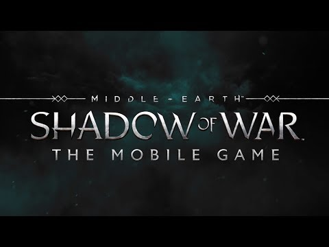 Middle-earth: Shadow Of War Mobile Announce Trailer