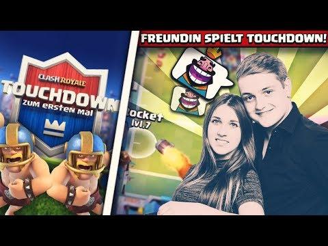 FREUNDIN SPIELT TOUCHDOWN ZUM ERSTEN MAL! | Die witzigsten Games! | Clash Royale Deutsch