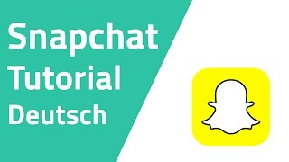 Was ist Snapchat? - Tutorial Deutsch
