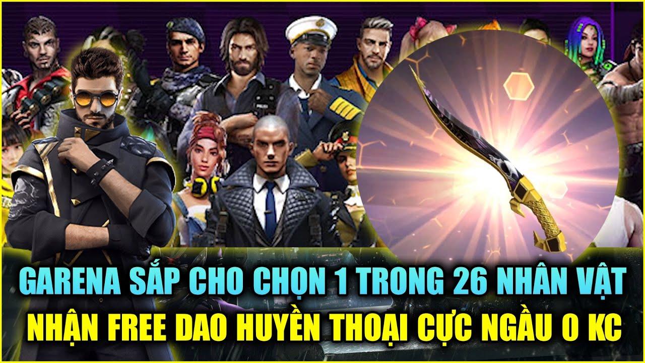 Free Fire | Garena Chơi Lớn Cho Game Thủ Chọn 1 Trong 26 Nhân Vật - Xài Thử Dao Huyền Thoại FREE