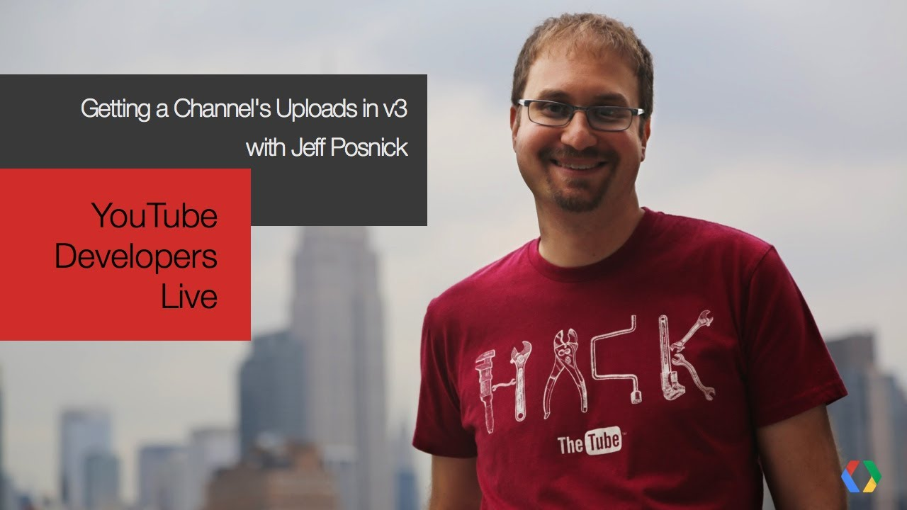 YouTube Developers Live: Getting a Channel's Uploads in v3