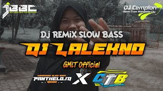 DJ Lalekno - GMLT || Remix slow Bass Glerr || Panthelo iD x Creator Team Bodrex || Dj Cemplon