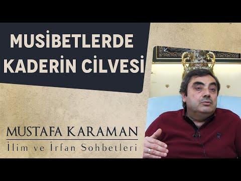 Musibetlerde Kaderin Cilvesi | Mustafa Karaman