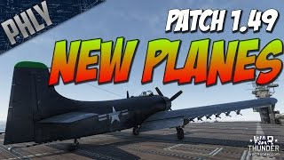 War Thunder 1.49 NEW PLANES! AD-2 Skyraider, IL-2 37mm AND MORE!